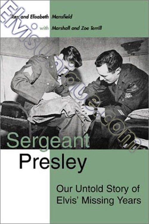 Sergeant Presley: Our Untold Story Of Elvis' Missing Years Image