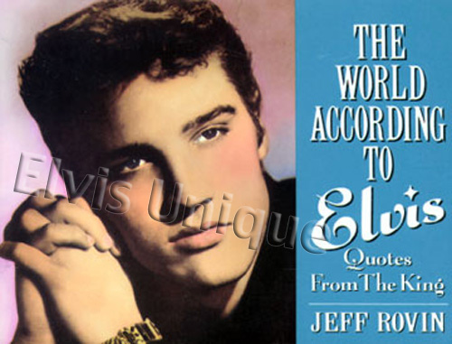 The World According To Elvis - Quotes From The King Image